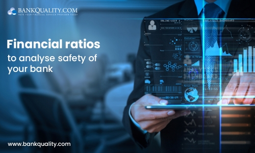 What ratios will help you analyse safety of your bank?