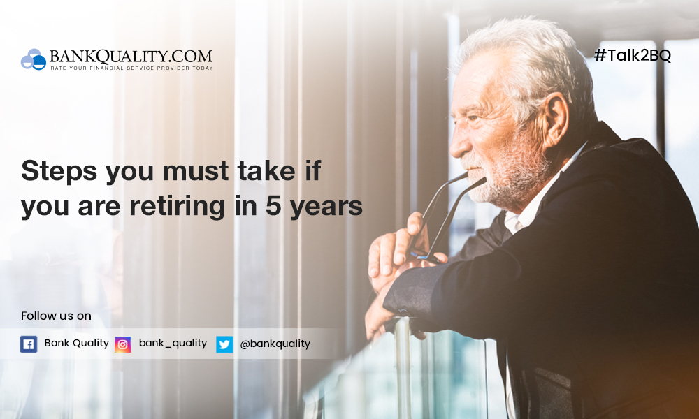 Are you close to retirement? These are some steps you must take (Steps you must take if you are retiring in 5 years)