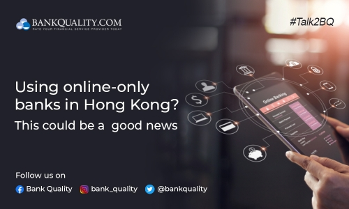 Using online-only banks in Hong Kong?  This might be good news