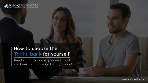 How to choose the 'Right' bank for yourself