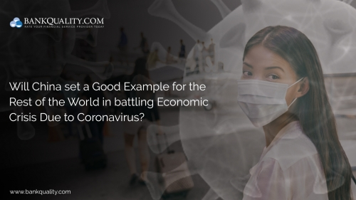 Will China set a Good Example for the Rest of the World in battling Economic Crisis Due to Coronavirus?