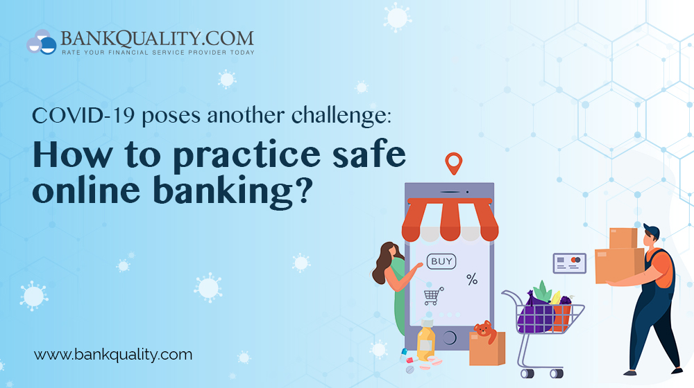 Coronavirus poses Another Challenge: How to Practice Safe Online Banking