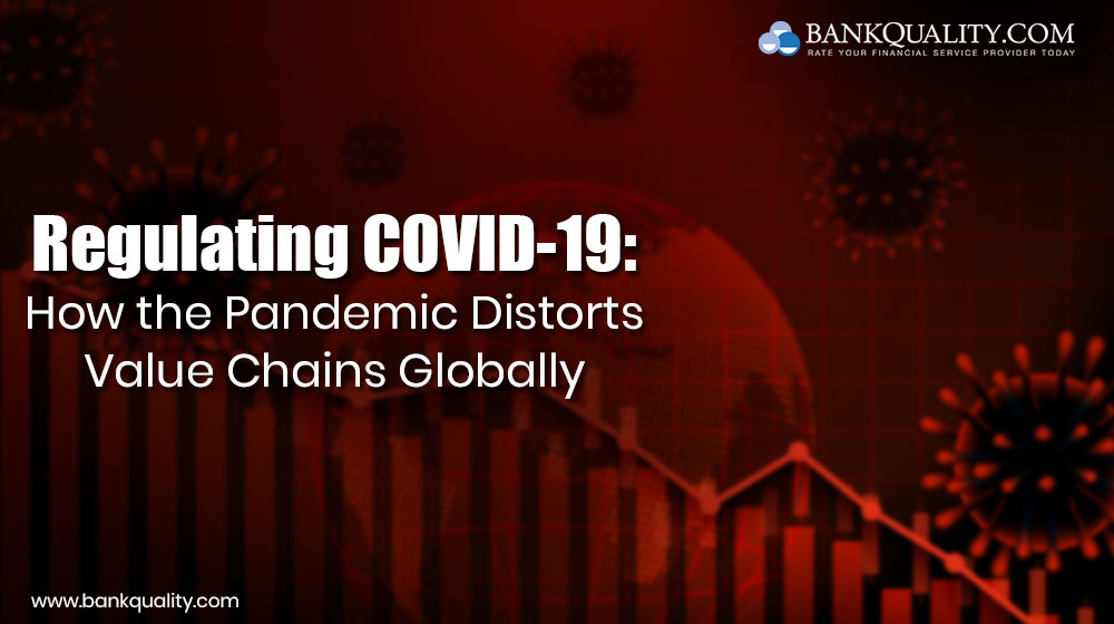 Regulating COVID-19: How the Pandemic Distorts Value Chains Globally