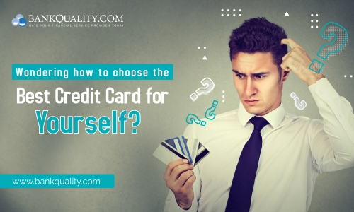 Wondering how to choose the best credit card for yourself?