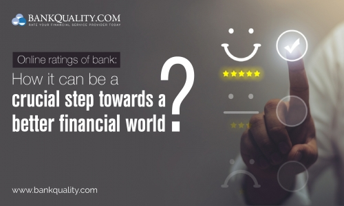 Online Ratings of Bank: How it can be A Crucial step Towards a Better Financial World?
