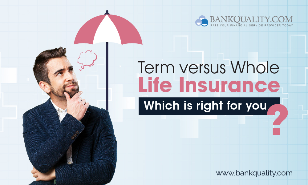 Term versus Whole Life Insurance: Which is right for you?