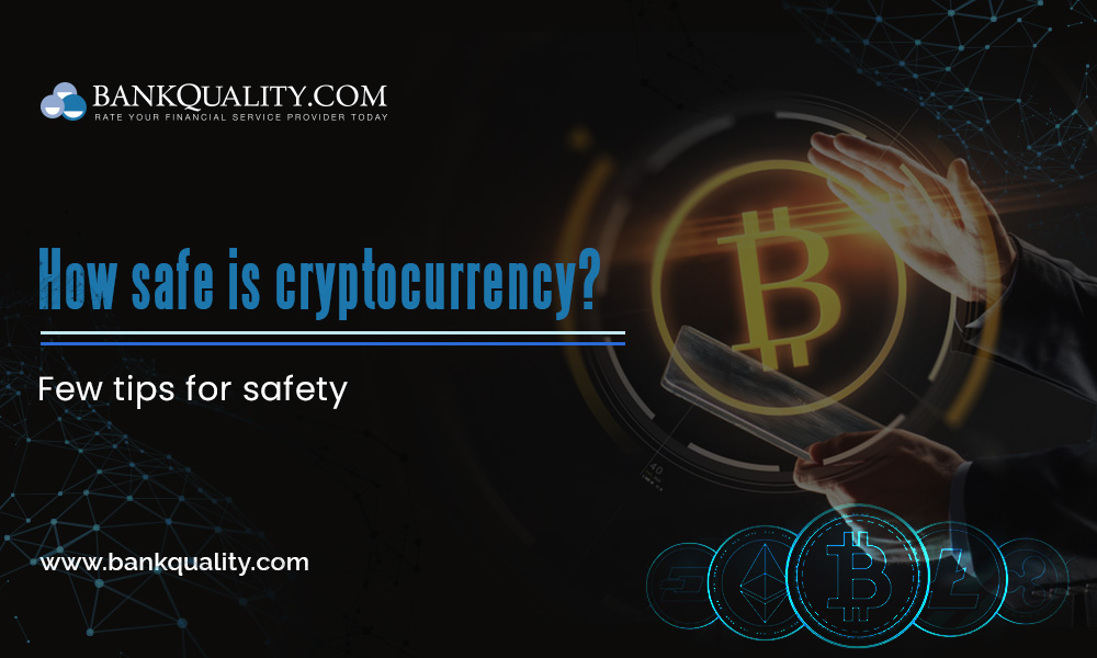 How safe cryptocurrency is? Few Tips for safety.