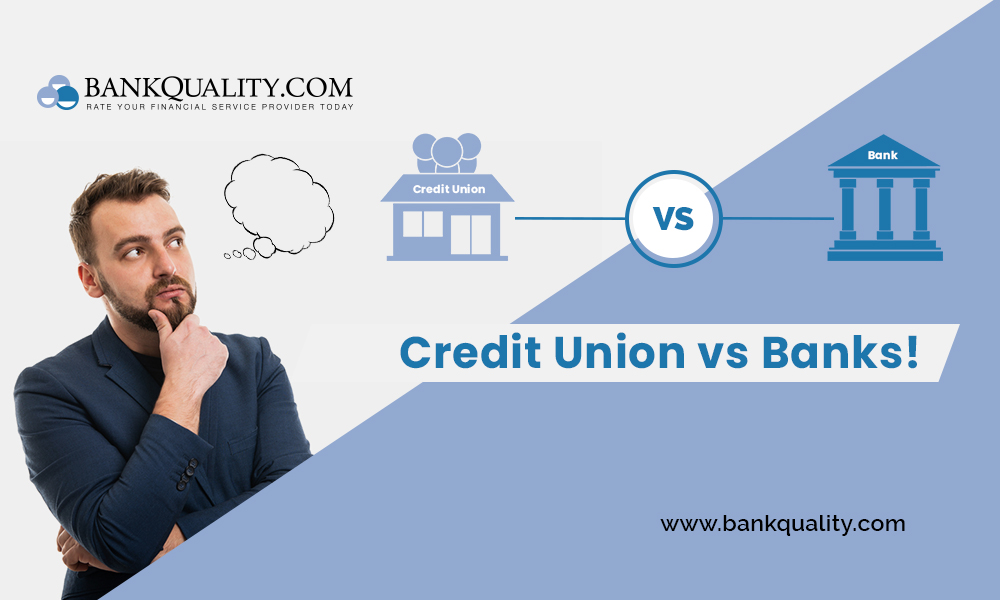 Credit Union vs Banks! Which one should you choose?